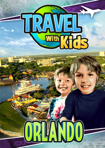 Travel With Kids: Orlando