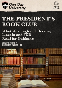 The President's Book Club: What Washington, Jefferson, Lincoln And FDR Read For Guidance