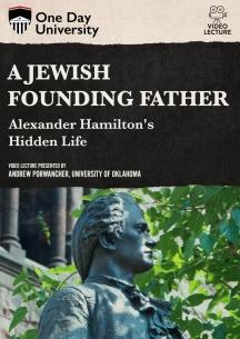 A Jewish Founding Father? Alexander Hamilton's Hidden Life