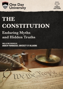 The Constitution: Enduring Myths And Hidden Truths