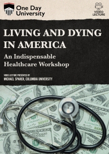 Living And Dying In America: An Indispensable Healthcare Workshop