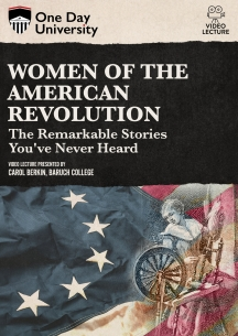 Women Of The American Revolution: The Remarkable Stories You've Never Heard