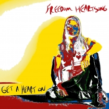 Freedom Heartsong - Get A Heart On