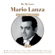 Mario Lanza - Be My Love: Essential Collection
