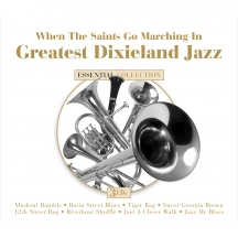 When The Saints Go Marching In: Greatest Dixieland Jazz