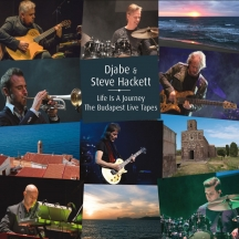 Djabe & Steve Hackett - Life Is A Journey: The Budapest Live Tapes