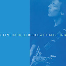 Steve Hackett - Blues With A Feeling: Remastered & Expanded Edition