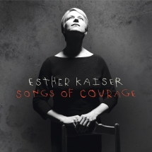 Esther Kaiser - Songs Of Courage