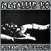 Iggy and the Stooges - Metallic K.O.