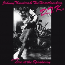 Johnny Thunders & The Heartbreakers - Down To Kill: The Complete Live At The Speakeasy