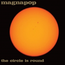 Magnapop - The Circle Is Round