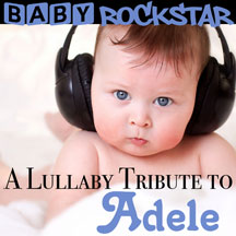Baby Rockstar - Adele: A Lullaby Tribute