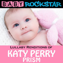Baby Rockstar - Katy Perry Prism: Lullaby Renditions