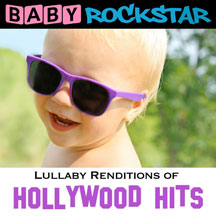Baby Rockstar - Hollywood Hits: Lullaby Renditions