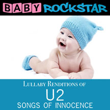 Baby Rockstar - U2 Songs Of Innocence: Lullaby Renditions