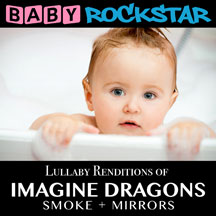 Baby Rockstar - Imagine Dragons Smoke + Mirrors: Lullaby Renditions