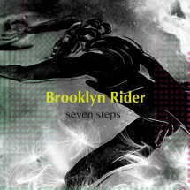 Brooklyn Rider - Seven Steps