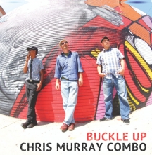 Chris Murray Combo - Buckle Up