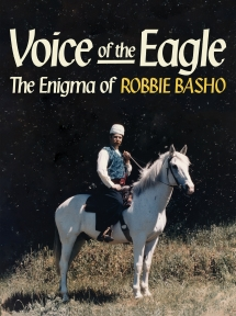 Robbie Basho - Voice Of The Eagle: The Enigma Of Robbie Basho