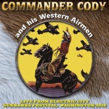 Commander Cody & His Western Airmen - Live From Electric City