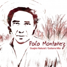 Polo Montanez - Guajiro Natural/Guitarra Mia
