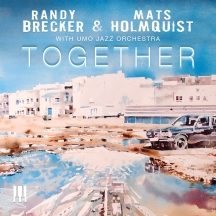 Randy Brecker & Mats Holmquist - Together (With Umo Jazz Orchestra)