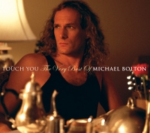 Michael Bolton - Touch You: The Best Of