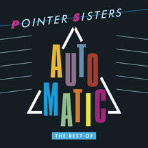 Pointer Sisters - Automatic: The Best Of Pointer Sisters