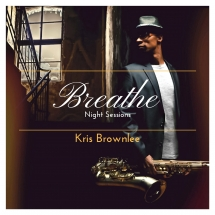 Kris Brownlee - Breathe: Night Sessions