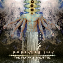 Juno Reactor - The Mutant Theatre (Limited Edition Vinyl)