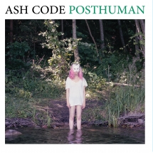 Ash Code - Posthuman Limited Edition LP