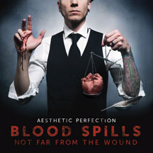 Aesthetic Perfection - Blood Spills Not Far From The Wound