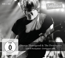 George Thorogood & The Destroyers - Live At Rockpalast: Dortmund 1980 (2CD+DVD)