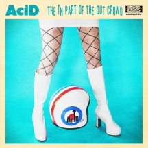Acid - The In Part Of The Out Crowd