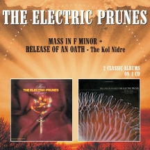 Electric Prunes - Mass In F Minor/Release of An Oath: the Kol Nidre