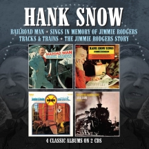Hank Snow - Railroad Man/Sings In Memory of Jimmie Rodgers/Tracks & Trains/Story