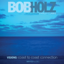 Bob Holz - Visions:coast To Coast Connection