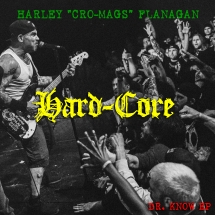Harley Flanagan - Hard Core (Dr. Know EP)