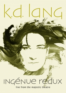 k.d. lang - Ingenue Redux: Live from The Majestic Theatre