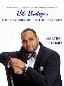 Martin Perdomo - Elite Real Estate Strategies With The Elite Strategist
