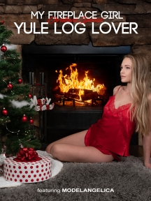 My Fire Place Girl: Yule Log Lover