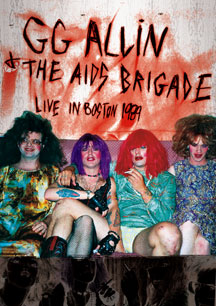 GG Allin & The AIDS Brigade - Live In Boston 1989