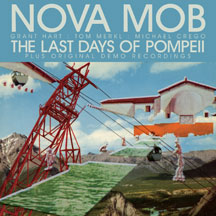 Nova Mob - The Last Days Of Pompeii Special Edition