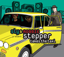 Sly & Robbie - Stepper Takes The Taxi