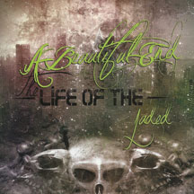 A Beautiful End - The Life Of The Jaded