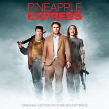 Pineapple Express (Original Motion Picture Soundtrack)