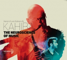 Heinrich Von Kalnein & Kahiba - The Neuroscience Of Music