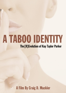 A Taboo Identity: The [R]Evolution Of Kay Taylor Parker