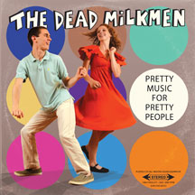 Dead Milkmen - Pretty Music For Pretty People