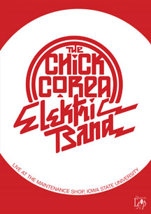 Chick Corea - Electric Band: Live At The Maintenance Shop